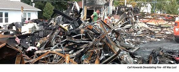 Carl Howard's Devastating Fire