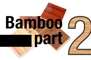 Bamboo Part 2