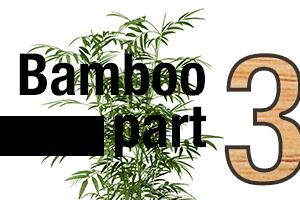Bamboo Part 3
