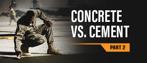 Concrete vs. Cement Part 2